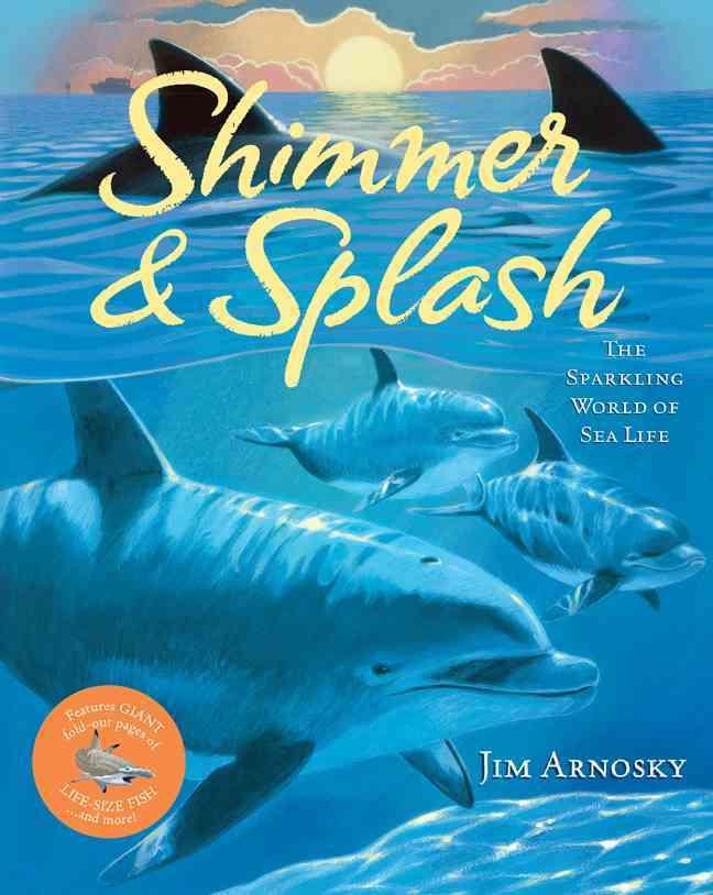 Shimmer & Splash By Arnosky, Jim